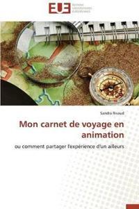 Mon Carnet de Voyage En Animation