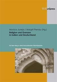 Religion Und Grenzen in Indien Und Deutschland