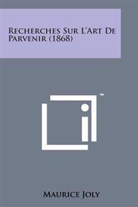 Recherches Sur L'Art de Parvenir (1868)