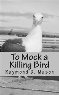 To Mock a Killing Bird