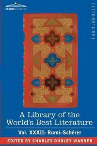 A Library of the World's Best Literature - Ancient and Modern - Vol.XXXII (Forty-Five Volumes); Rumi-Scherer