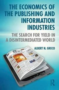 The Economics of the Publishing and Information Industries: The Search for Yield in a Disintermediated World