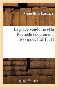La Place Vendome Et La Roquette