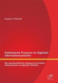Ambivalente Prozesse Im Digitalen Informationszeitalter