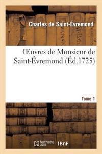 Oeuvres de Monsieur de Saint-Evremond. Tome 1