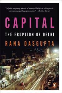 Capital: The Eruption of Delhi