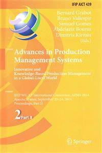 Advances in Production Management Systems: Innovative and Knowledge-Based Production Management in a Global-Local World