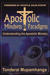 Apostolic Mindsets & Paradigms: Understanding the Apostolic Ministry