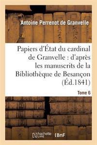 Papiers D'Etat Du Cardinal de Granvelle