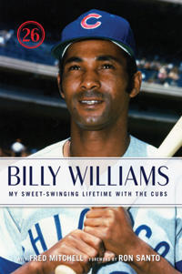 Billy Williams: My Sweet-Swinging Lifetime with the Cubs