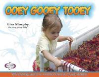 Ooey Gooey Tooey