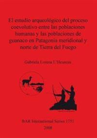 El estudio arqueologico del proceso coevolutivo entre las poblaciones humanas y las poblaciones de guanaco en Patagonia Meridional y norte de Tierra del