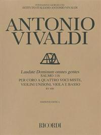 Laudate Dominum Omnes Gentes: Salmo 116 Per Coro a Quattro Voci Miste, Violini Unisoni, Viola E Basso