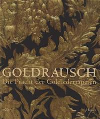 Goldrausch: Die Pracht Der Goldledertapeten