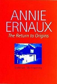 Annie Ernaux: The Return to Origins