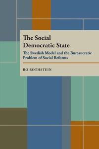 The Social Democratic State: Swedish Model and the Bureaucratic Problem
