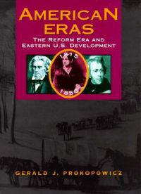 The Reform Era and Eastern U.S. Development 1815-1850
