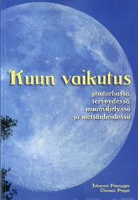Kuun vaikutus puutarhassa, terveydessä, maanviljelyssä ja metsänhoidossa