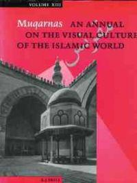Muqarnas- An Annual on the Visual Culture of the Islamic World