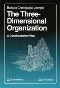 The Three-Dimensional Organizations: A Constructionist View