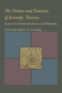 The Nature & Function of Scientific Theories