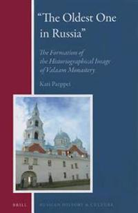 """""""The Oldest One in Russia"""": The Formation of the Historiographical Image of Valaam Monastery"""