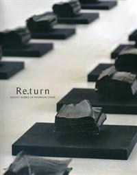 Re.turn: Recent Works of Franklin Chow