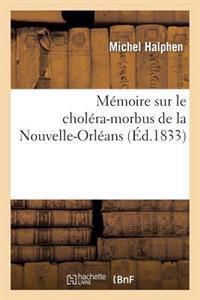 Memoire Sur Le Cholera-Morbus de la Nouvelle-Orleans