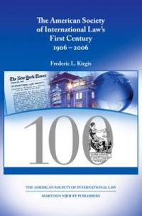 The American Society of International Law's First Century