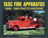 TASC Fire Apparatus 1946-1985