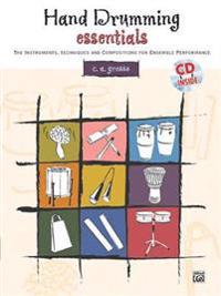 Hand Drumming Essentials: The Instruments, Techniques, and Compositions for Ensemble Performance, Book & CD