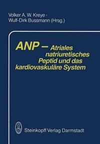 Anp -- Atriales Natriuretisches Peptid Und Das Kardiovaskul�re System