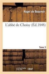L'Abbe de Choisy. T. 3