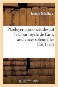 Plaidoyer Prononce, Devant La Cour Royale de Paris, Audiences Solennelles