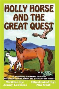 Holly Horse and the Great Quest: A Beautifully Illustrated Children's Book with Animals, Nature and Valuable Life Lesson