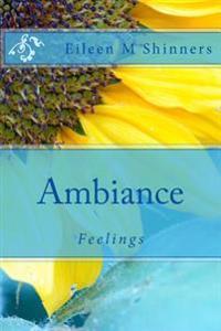 Ambiance: Feelings