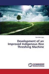Development of an Improved Indigenous Rice Threshing Machine
