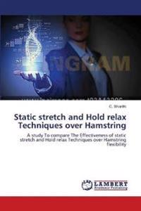 Static Stretch and Hold Relax Techniques Over Hamstring
