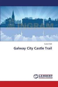 Galway City Castle Trail