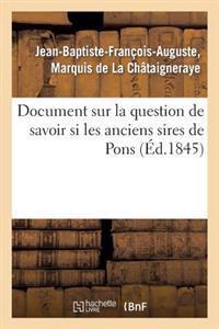 Document Sur La Question de Savoir Si Les Anciens Sires de Pons, Defaillis En Ligne Directe Dans
