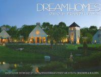 Dream Homes Ohio & Pennsylvania: An Exclusive Showcase of Ohio & Pennsylvania's Finest Architects and Builders