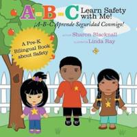 A-B-C Learn Safety with Me! A-B-C Aprender Seguridad Conmigo!