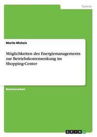 Moglichkeiten Des Energiemanagements Zur Betriebskostensenkung Im Shopping-Center