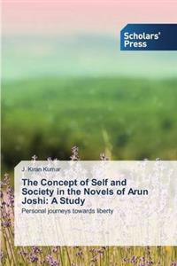 The Concept of Self and Society in the Novels of Arun Joshi