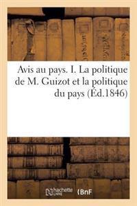 Avis Au Pays. I. La Politique de M. Guizot Et La Politique Du Pays. La Verite Sur Les Dernieres