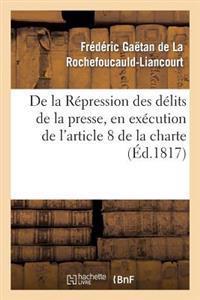 de la R�pression Des D�lits de la Presse, En Ex�cution de l'Article 8 de la Charte Constitutionnelle