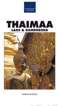 Thaimaa, Laos & Kambodzha suomalainen matkaopas