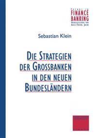 Strategien Der Grossbanken in Den Neuen Bundesländern