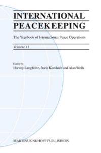 International Peacekeeping: The Yearbook of International Peace Operations: Volume 11 [With CDROM]