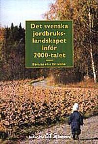Det svenska jordbrukslandskapet inför 2000-talet : bevaras eller försvinna? - Ulf Sporrong pdf epub